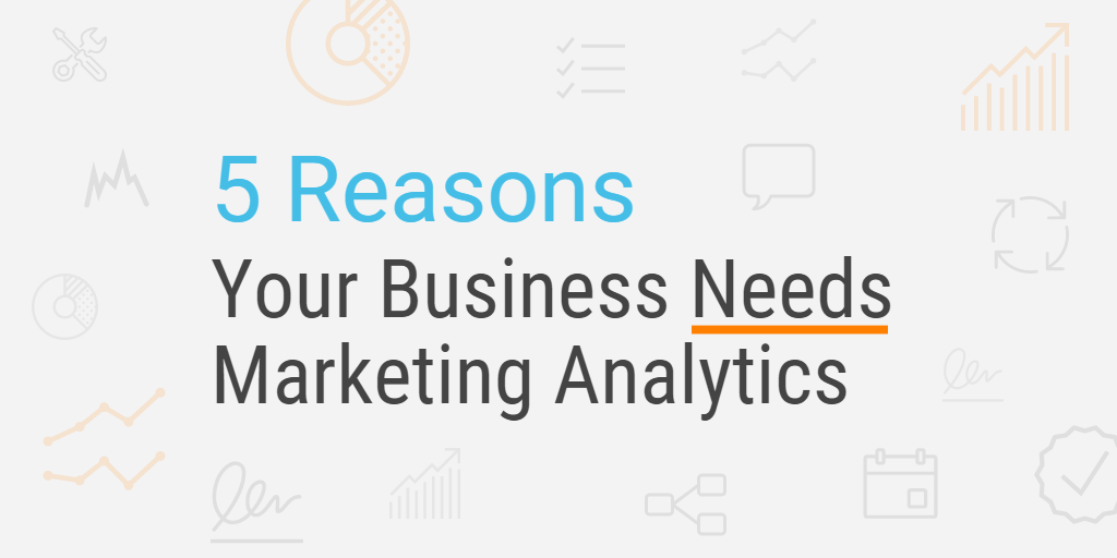 5 reasons your business needs marketing analytics hero image